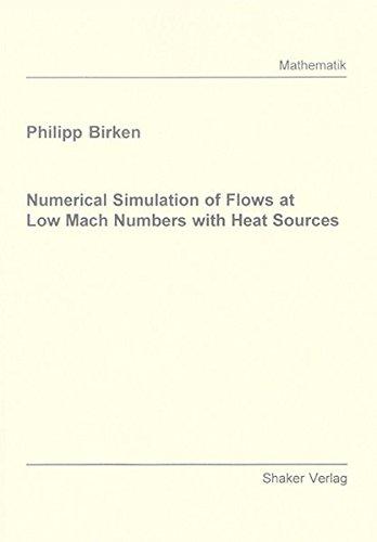 Birke Shaker (Numerical Simulation of Flows at Low Mach Numbers with Heat Sources (Berichte aus der Mathematik))