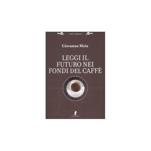 Leggi Il Futuro Nei Fondi Del Caffè