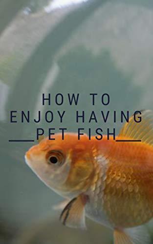 How To Enjoy Having Pet Fish (English Edition) eBook: Boyle ...