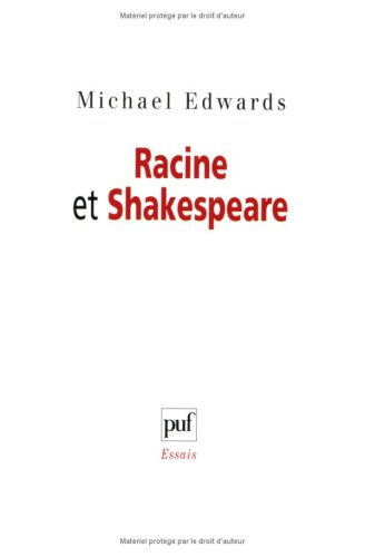 Racine et Shakespeare par Michael Edwards