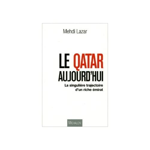 Le qatar aujourd'hui de Mehdi Lazar ( 21 mars 2013 )