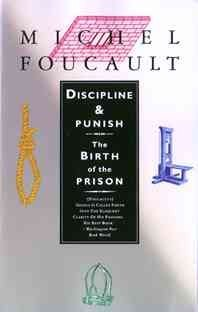Discipline & Punish: The Birth of the Prison 2nd (second) Edition by Michel Foucault published by Vintage (1995)