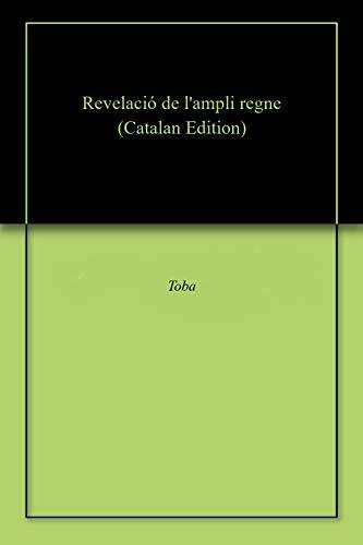 Revelació de l'ampli regne  (Catalan Edition)