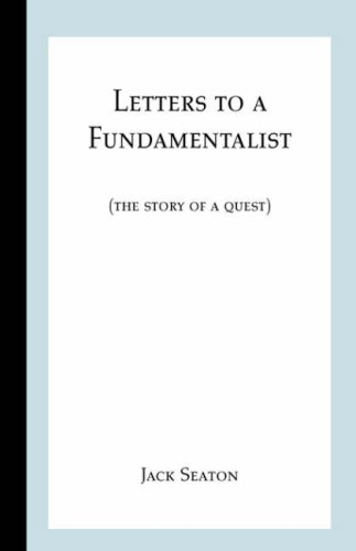 Letters to a Fundamentalist: The Story of a Quest