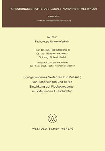 Bordgebundenes Verfahren zur Messung von Scherwinden und deren Einwirkung auf Flugbewegungen in bodennahen Luftschichten (Forschungsberichte des Landes Nordrhein-Westfalen, Band 3055)