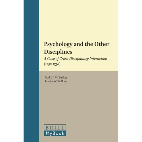 Psychology and the Other Disciplines: A Case of Cross-disciplinary Interaction (1250-1750)