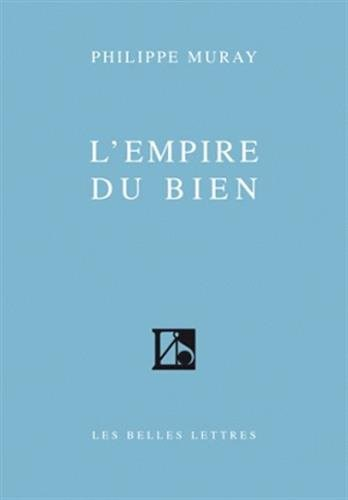 L'Empire du bien par Philippe Muray