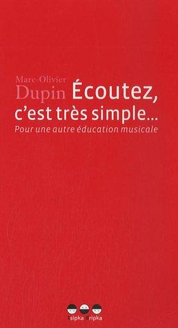 Ecoutez, c'est très simple... Pour une autre éducation musicale