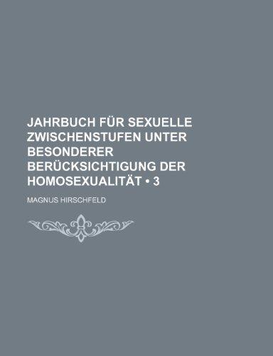 Jahrbuch Fur Sexuelle Zwischenstufen Unter Besonderer Ber Cksichtigung Der Homosexualit T (3)