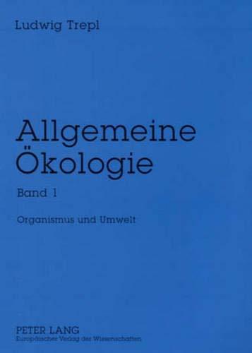 Allgemeine Ökologie: Band 1- Organismus und Umwelt (Allgemeine Okologie, Band 1)