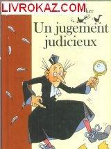 """Afficher """"Un Jugement judicieux"""""""
