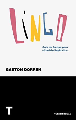Lingo: Guía de Europa para el turista lingüístico (Noema) por Gaston Dorren