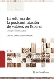 Reforma de la postcontratación de valores en España, La. Una aproximación jurídi (Temas)