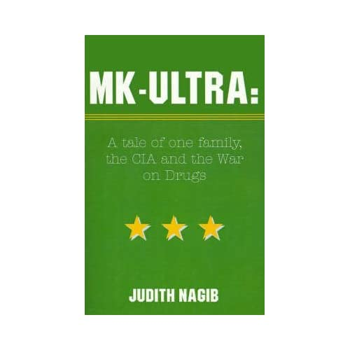[(MK-Ultra : A Tale of One Family, the CIA and the War on Drugs)] [By (author) Judith A Nagib] published on (December, 2000)