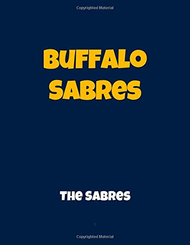 Buffalo Sabres - The Sabres: Hockey Notebook, Journal, Diary (110 Pages, Lined Paper, 8.5 x 11 size, Soft Glossy Cover), Large Composition Book.