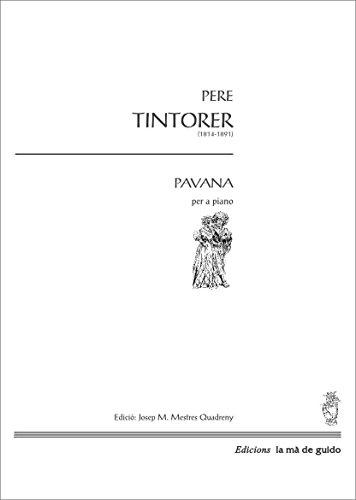 Pavana: Per a piano (Catalan Edition) por Pere Tintorer i Segarra