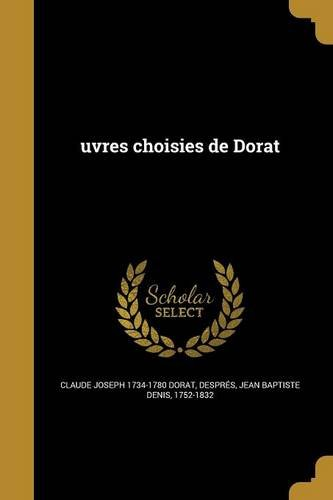 Uvres Choisies de Dorat