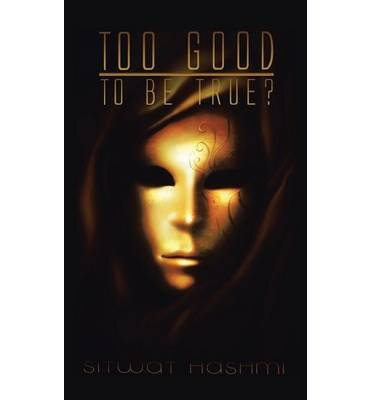 BY Hashmi, Sitwat ( Author ) [ TOO GOOD TO BE TRUE? ] May-2014 [ Hardcover ]