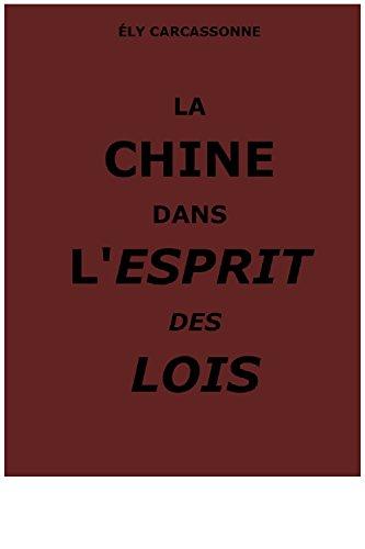 LA CHINE DANS L'ESPRIT DES LOIS (French Edition)