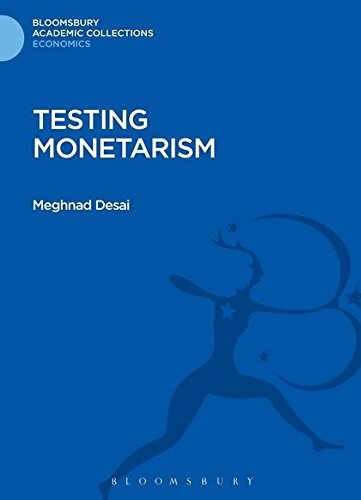 Testing Monetarism (Bloomsbury Academic Collections: Economics)
