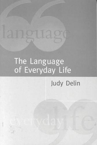 The Language of Everyday Life: An Introduction por Judy Delin