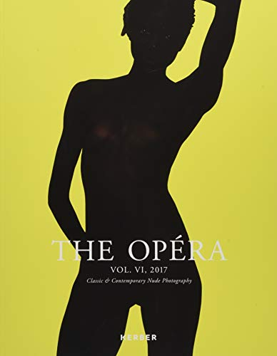 The Opéra. Volume VI: Magazine for Classic & Contemporary Nude Photography: 6 (THE OPERA)