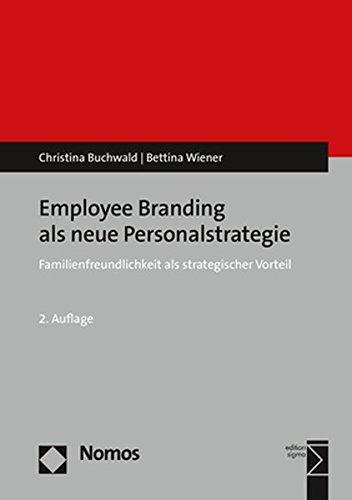 Employee Branding als neue Personalstrategie: Familienfreundlichkeit als strategischer Vorteil