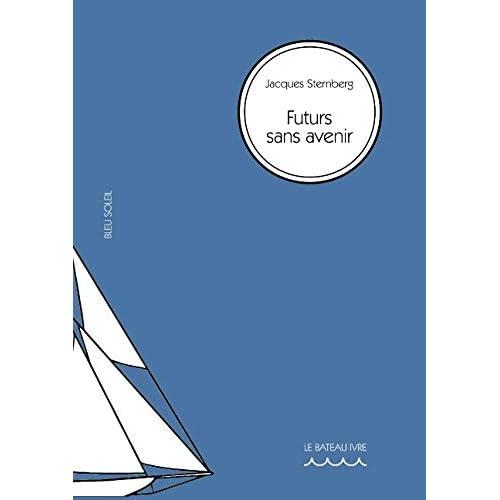 Bleu soleil - t07 - futurs sans avenir