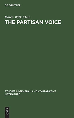 The partisan voice: A study of the political lyric in France and Germany, 1180–1230 (Studies in General and Comparative Literature, Band 7)