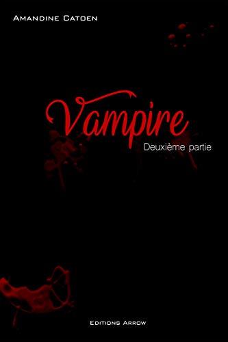VAMPIRE: Tome 1 - Partie 2 par Amandine Catoen
