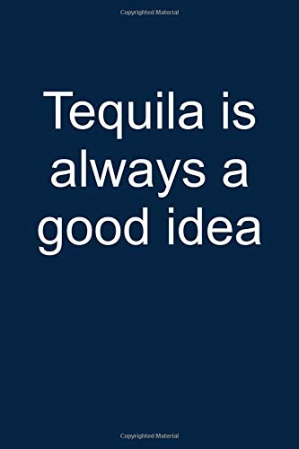 4ef21214618eea Tequila  Always  Notebook for Tequila themed gifts tequila shirts for women  men cinco de