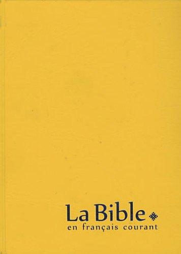 La Bible en français courant : Edition sans les livres deutérocanoniques, reliure souple, couverture vinyle (Francais Courant En La Bible)