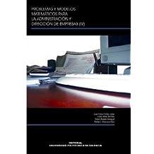 Problemas y modelos matemáticos para la administración y dirección de empresas IV