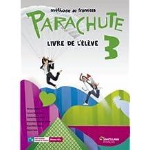 PARACHUTE 3 LIVRE L'ÉLÈVE SANTILLANA FRANÇAIS - 9788490490167
