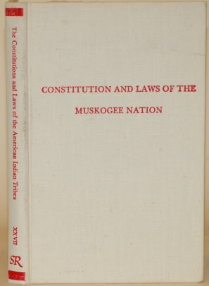 Constitution & Laws of the Muskogee Nation (Constitutions and Laws of the American Indian Tribes) por Creek Nation