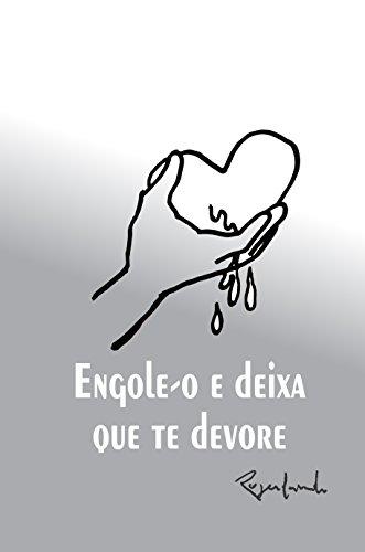 – Engole-o e deixa que te devore (Portuguese Edition) por Rogerlando Cavalcante