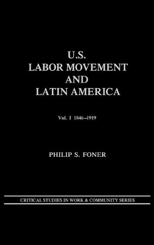 PDF U S  Labor Movement and Latin America: A History of Workers