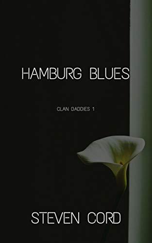 Hamburg Blues: Bad Boy Gay Daddy Romance (Clan Daddies 1)