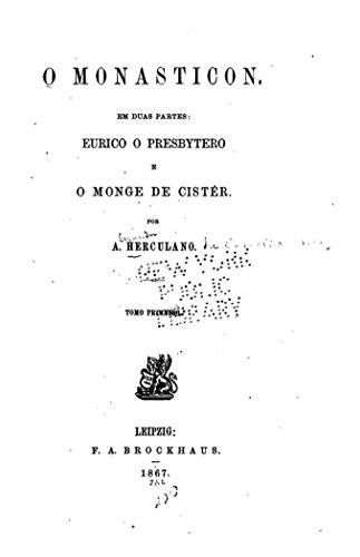 O monasticon, em duas partes, Eurico, o presbytero e O monge de Cistér (Portuguese Edition)