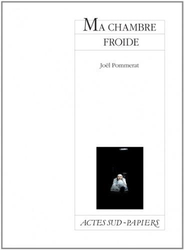 Ma chambre froide par Joël Pommerat