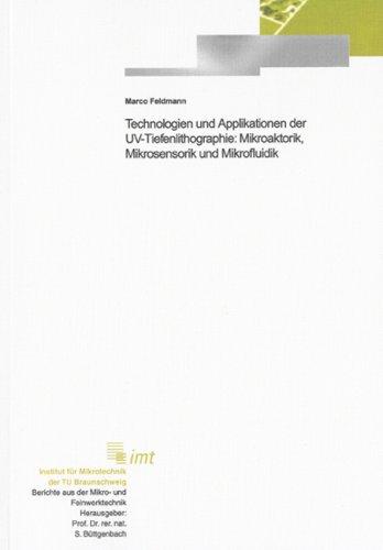 Technologien und Applikationen der UV-Tiefenlithographie: Mikroaktorik, Mikrosensorik und...