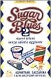 Sugar blues: 2