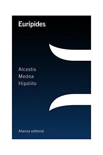 Alcestis ; Medea ; Hipólito