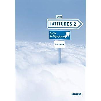 Latitudes 2 A2/B1 : Guide pédagogique