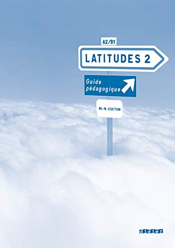 Latitudes. Guide pédagogique. Per le Scuole superiori. Con CD-Audio: 2