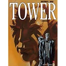 TOWER TOME 1 : OUVERTURE