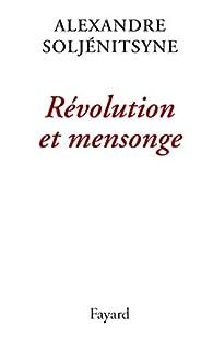 Révolution et mensonge par Alexandre Soljenitsyne