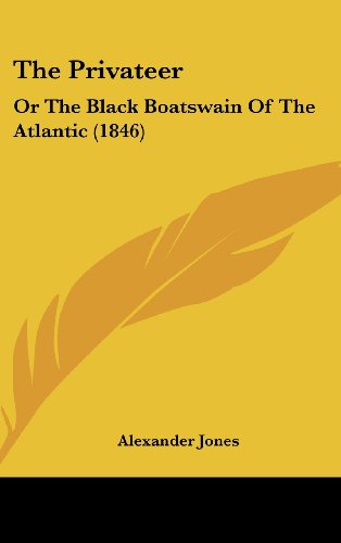 The Privateer: Or The Black Boatswain Of The Atlantic (1846)