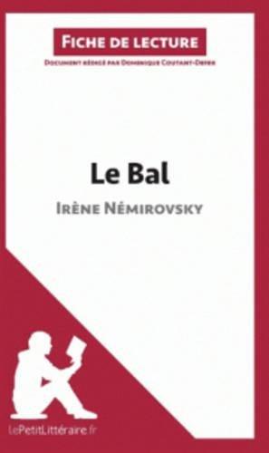 Le Bal de Irène Némirovsky (Fiche de lecture): Résumé complet et analyse détaillée de l'oeuvre