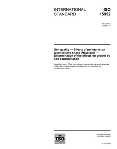 ISO 15952:2006, Soil quality - Effects of pollutants on juvenile land snails (Helicidae) - Determination of the effects on growth by soil contamination